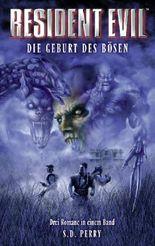 Resident Evil Sammelband Die Geburt des Bösen (enthält die Einzelbände Umbrella Verschwörung, Caliban Cove und Stunde Null)