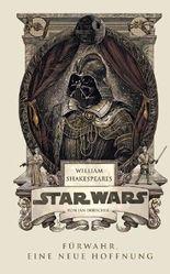 William Shakespeares Star Wars - Fürwahr eine neue Hoffnung