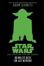 Du willst also ein Jedi werden (Star Wars Das Imperium schlägt zurück)