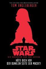 Hüte dich vor der Dunklen Seite der Macht (Star Wars Die Rückkehr der Jedi-Ritter)
