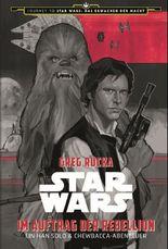 Star Wars: Im Auftrag der Rebellion - Ein Han Solo und Chewbacca-Abenteuer (Journey to Star Wars: Das Erwachen der Macht)