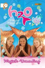 H2O, Band 1 - Magische Verwandlung: Plötzlich Meerjungfrau