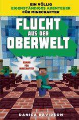 Flucht aus der Oberwelt - Roman für Minecrafter