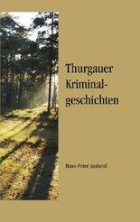 Thurgauer Kriminalgeschichten