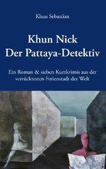 Khun Nick. Der Pattaya-Detektiv