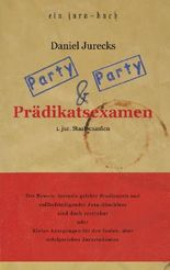 Party, Party und Prädikatsexamen