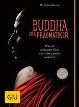 Buddha für Pragmatiker (mit CD)
