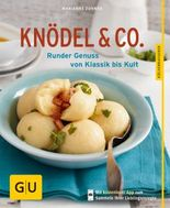 Knödel & Co.: Runder Genuss von Klassik bis Kult (GU Küchenratgeber Relaunch ab 2013)