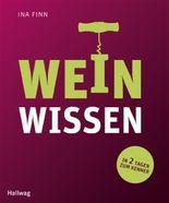 Weinwissen: In 2 Tagen zum Kenner (Allgemeine Einführungen)