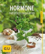 Hormone natürlich regulieren (Alternativheilkunde)