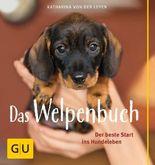 Das Welpenbuch: Der beste Start ins Hundeleben (Hunde & Katzen)