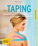 Taping: Selbsthilfe bei Muskelschmerzen und anderen Beschwerden (Alternativheilkunde)
