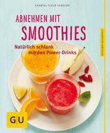 Abnehmen mit Smoothies: Natürlich schlank mit den Power-Drinks