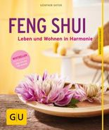 Feng Shui: Leben und Wohnen in Harmonie (Ganzheitliche Methoden)
