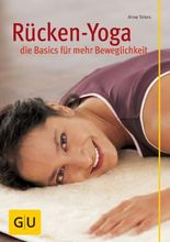 Rücken-Yoga - die Basics für mehr Beweglichkeit (GU Ratgeber Gesundheit)