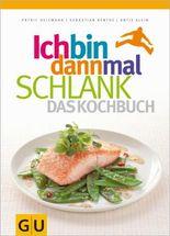 Ich bin dann mal schlank - Das Kochbuch (Gesunde Küche)