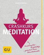 Crashkurs Meditation (Ganzheitliche Methoden)