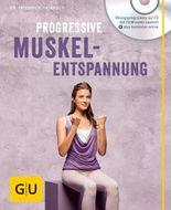 Progressive Muskelentspannung (mit Audio CD)
