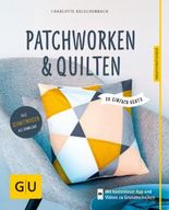 Patchworken und Quilten