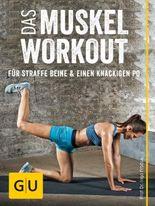 Das Muskel-Workout für straffe Beine und einen knackigen Po