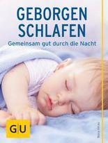 Geborgen schlafen: Gemeinsam mit dem Baby gut durch die Nacht (GU Einzeltitel Partnerschaft & Familie)