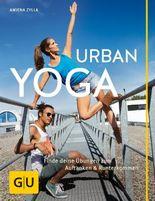 Urban Yoga: Finde deine Übungen zum Auftanken und Runterkommen