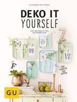 Deko it yourself. Das Wohnbuch für Selbermacher (mit Schnittbogen)
