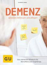 Demenz - gelassen betreuen und pflegen