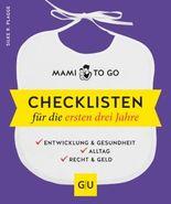 Mami to go - Checklisten für die ersten drei Jahre