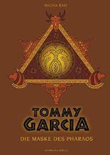 Tommy Garcia. Die Maske des Pharaos