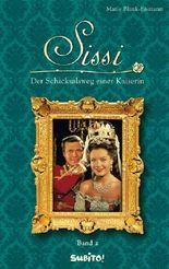 Sissi - Band 2: Der Schicksalsweg einer Kaiserin