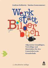Werkstatt Bilderbuch: Allgemeine Grundlagen, Vorschläge und Materialien für den Unterricht in der Grundschule
