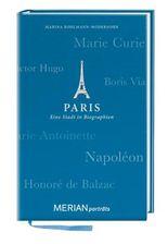 Paris. Eine Stadt in Biographien: MERIAN porträts (MERIAN Digitale Medien)