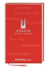 Zürich. Eine Stadt in Biographien: MERIAN porträts (MERIAN Digitale Medien)