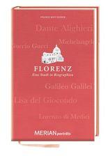 Florenz. Eine Stadt in Biographien