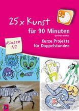 25 x Kunst für 90 Minuten - Klasse 1/2