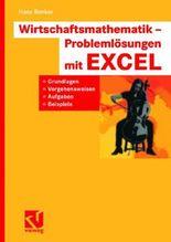 Wirtschaftsmathematik - Problemlösungen mit EXCEL