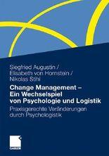Change Management - Ein Wechselspiel von Psychologie und Logistik