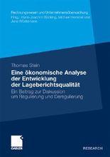 Eine ökonomische Analyse der Entwicklung der Lageberichtsqualität