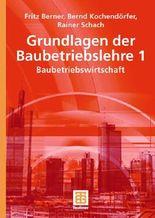 Grundlagen der Baubetriebslehre 1: Baubetriebswirtschaft: BD 1 (Leitfaden des Baubetriebs und der Bauwirtschaft)