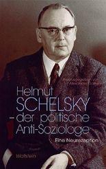 Helmut Schelsky – der politische Anti-Soziologe