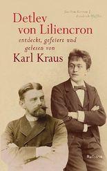 Detlev von Liliencron entdeckt, gefeiert und gelesen von Karl Kraus