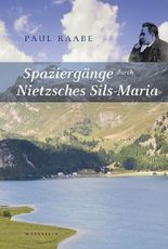 Spaziergänge durch Nietzsches Sils Maria