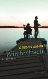 Winterfisch: Erzählungen
