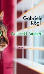 Auf Fett Sieben: Roman