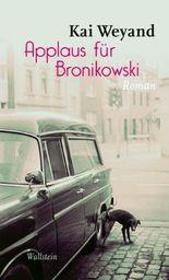 Applaus für Bronikowski: Roman