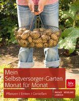 Mein Selbstversorger-Garten Monat für Monat