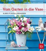 Vom Garten in die Vase