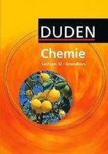 Duden Chemie - Sekundarstufe II - Sachsen / 12. Schuljahr - Grundkurs - Schülerbuch
