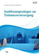 Quellfassungsanlagen zur Trinkwasserversorgung, mit interaktivem eBook (Online-Lesezugriff)
